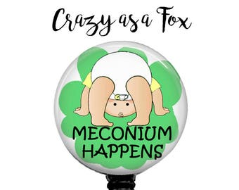 Meconium Happens Retractable Badge Holder, Badge Reel, Lanyard, Stethoscope ID Tag, Nicu, Labor & Delivery, RN, OB Nurses Gift