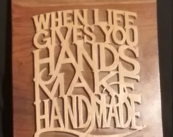 when life gives you hands
