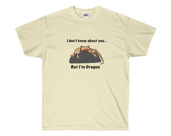 I Don't Know About You But I'm Dragon T-Shirt, Tee