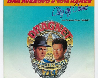 Dan Aykroyd & Tom Hanks - City Of Crime from The Movie Dragnet - 45rpm - 1987