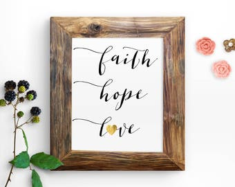 "Instant ""faith hope love"" Printable Quote Wall Print 8x10 Inspirational Digital Print Home Decor Calligraphy Print Gold Foil"