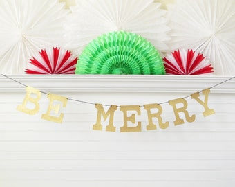 Be Merry Banner - Glitter 5 inch Letters - Christmas Garland Christmas Banner Holiday Decor Holiday Photo Prop Holiday Gold Glitter Sign