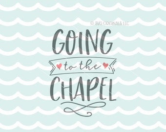 Going To The Chapel SVG File.  Cricut Explore & more. Cut or Print. Going To The Chapel Engaged Save The Date Hearts Wedding SVG
