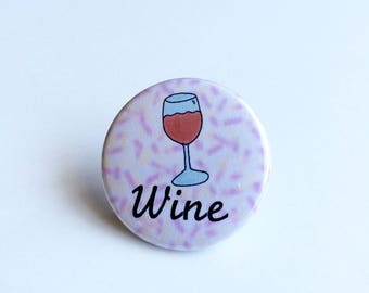 Wine Pin, Wine Pinback Button, Alcohol Pin, Whats Your Poison Pin
