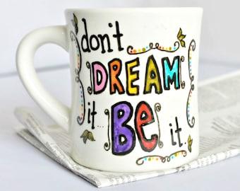 Coffee mug, Funny Mug, coffee cup, tea cup, diner mug, black white rainbow, unique mug, dont dream it be it, motivation, rocky horror