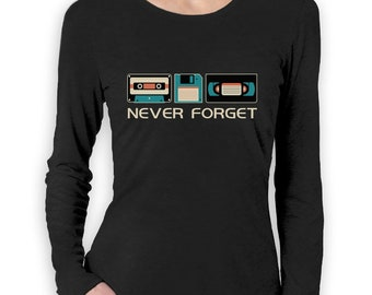 Never Forget Sarcastic Gift Music Novelty Funny Retro Women Long Sleeve T-Shirt