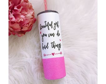 Glitter Dipped Steel Tumbler - Beautiful Girl - Motivation - Inspiration - Birthday Gift - Glitter Dipped - Glitter Cup - Glitter Sips