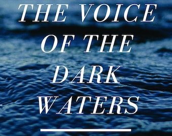 The Voice of the Dark Waters by D. H. Kaye