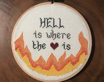 hell is where the heart is cross stitch