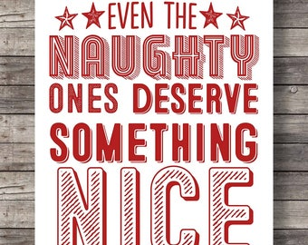 Even the Naughty ones deserve something nice modern holiday typography | Printable holiday decor wall art | minimalist holiday greeting