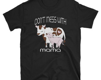 Don't Mess With Mama Cow T Shirt Farmers Wife & Daughters
