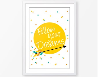 Follow your dreams,instant download,kids wall art,digital file,inspirational quote,kids quote,motivational art,nursery decor,kids room decor