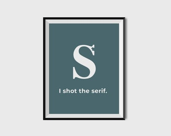 Shot the Serif  - A4 Digital Print