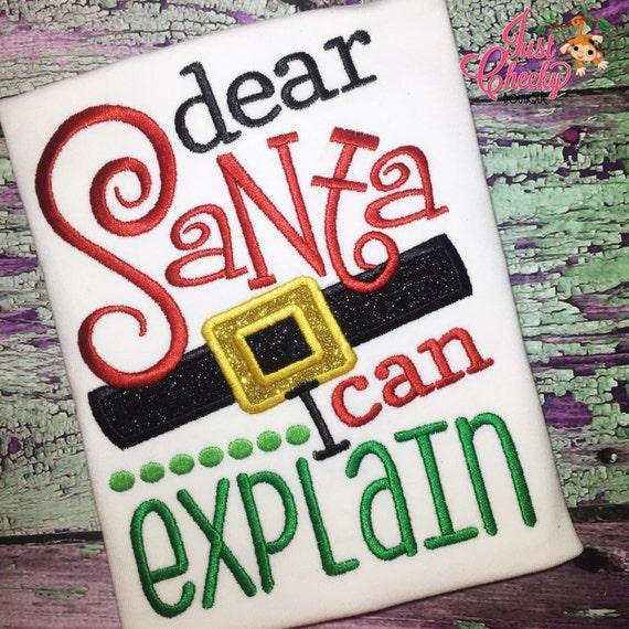 Dear Santa I Can Explain Embroidered Shirt - Christmas Shirt - Girls Christmas Shirt - Boys Christmas Shirt