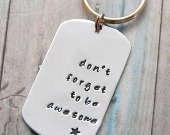 Personalized Key Chain - don't forget to be awesome - graduation gift - sweet 16 gift