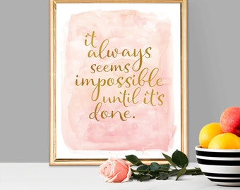 It Always Seems Impossible Until It's Done Watercolor Gold Print - Home Decor - Office - Bedroom - Calligraphy - Typography Wall Art