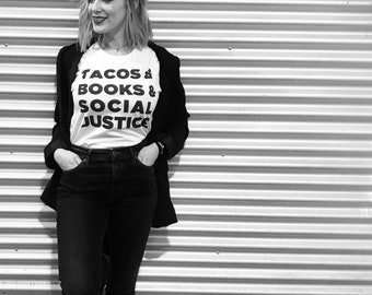 Tacos Books Social Justice Tshirt (Unisex) | equality, me too, metoo, times up, feminism, black lives batter, gift for her, gift for him