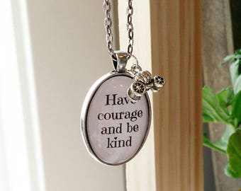 Mini Have Courage and Be Kind Glass Dome Pendant Necklace - Cinderella Quote Jewelry - Optional Pumpkin Carriage Charm -Gift Mother Daughter