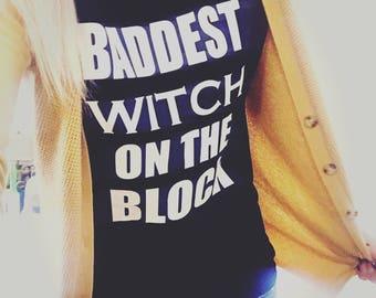 Halloween shirt,witch shirt,black Halloween shirt, baddest witch on the block