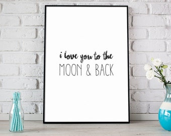 I Love You To The Moon & Back Print, Digital Print, Instant Download, Modern Home Decor, Wall Art, Love Print, Love Quote - (D056)