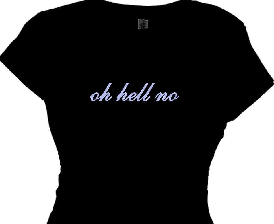Southern Bad Girls Message Tee Redneck Woman Oh Hell No