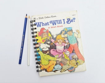 What will I be, Recycled Little Golden Book Journal