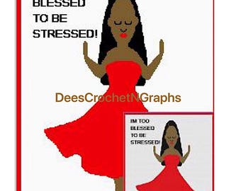 I'm Too Blessed To Be Stressed! Written Crochet Graphghan Blanket Pattern