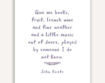 Inspirational Quote Print, wine quote, books, John Keats, watercolor