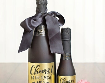 Cheers to the Almost Mrs. Champagne Label \\ Mini or Regular