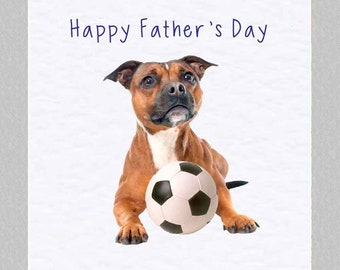 Staffordshire Bull Terrier Father's Day Card - Football Card - Staffie - Staffy