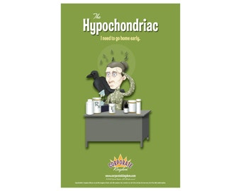Hypochondriac Poster by Corporate Kingdom®