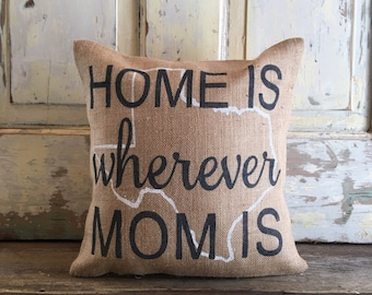 Pillow Cover | 'Home is Wherever Mom is' | Customize your State | Gift for Mom | Mom pillow | Christmas Gift | Mom Christmas |
