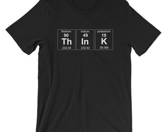 Think Periodic Table Elements T-Shirt