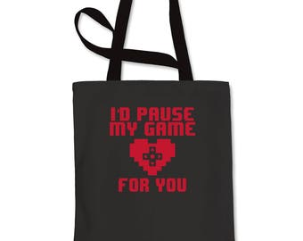 I'd Pause My Game For You Shopping Tote Bag