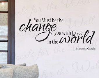 Gandhi You Must be Change Wish See World Inspirational Motivational Vinyl Wall Decal Lettering Quote Decor Saying Sticker Art Letters IN47