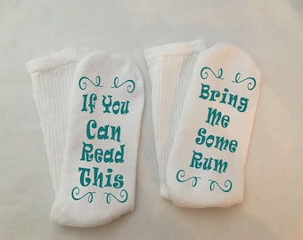 Rum Socks, Socks for Mom, If You Can Read This, Rum Sock for Women, Bring Me Some Rum, Mothers Day, Gift for Her, Birthday, Wedding Gift