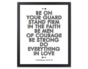 1 Corinthians 16 13 - 14 Christian family values Christian wall art Religious person gift printable Be on your guard Stand firm in the faith