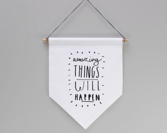 Amazing Things Banner Flag - affirmation wall hanging decor - pennant flag - signage flag pennant - flag wall pennant