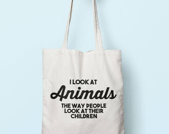 I Look At Animals The Way People Look At Their Children Tote Bag Long Handles TB1186
