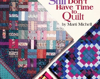 Quilting for People Who Still Don't Have Time to Quilt by Marti Michell