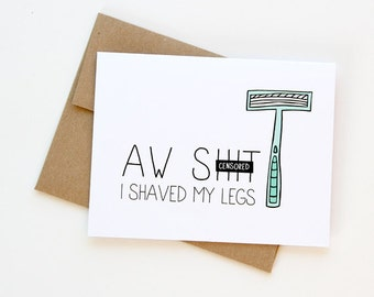 Funny Anniversary Card - I Shaved My Legs - Mature