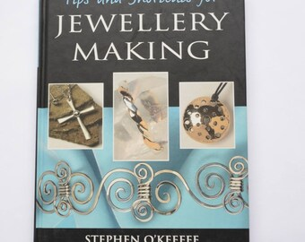 Tips and Shortcuts for Jewellry Making by Stephen O'Keeffe