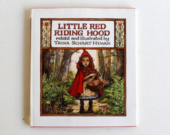 Little Red Riding Hood, Retold and Illustrated by Trina Schart Hyman, 1983 Hardcover, ISBN 0823404706