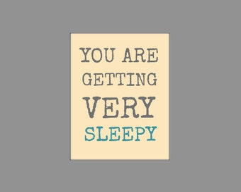 You Are Getting Very Sleepy, Nursery Wall Art Printable, 8x10 Digital Print, Instant Download File