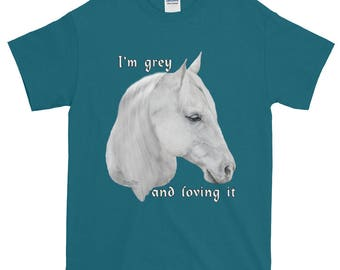 Grey and loving it Horse T-Shirt