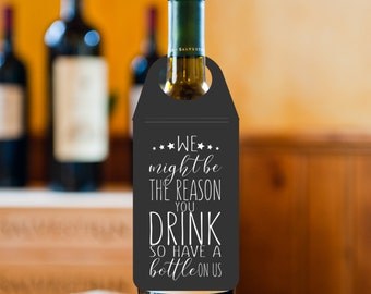 wine bottle gift tags, we might be the reason you drink, dad, mom, neighbour, friends, family, coach, wine label, printable tag, christmas