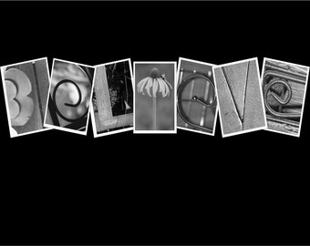 4x6 Believe Black & White Photo Letter Art Print - Great Gift Idea and Decorative Piece for a friend.