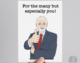 Jeremy Corbyn   Birthday card   Greetings card   For the many but especially you!