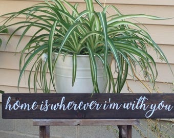 """Home is Wherever I'm With You sign-Handpainted rustic wood sign-Inspirational gift-Birthday gift-Wedding Gift-Travel Sign-Adventure sign-24"""""""
