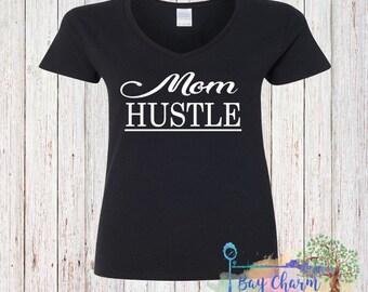 Mom Shirt- Mom Hustle- Mom-Gift For Mom- Mom Gift-gift for her-Christmas Gift